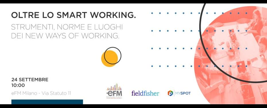 OLTRE LO SMART WORKING. Strumenti, norme e luoghi dei news ways of working.